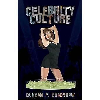 Celebrity Culture by Bradshaw & Duncan P.