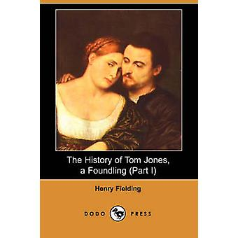 The History of Tom Jones a Foundling Part I Dodo Press by Fielding & Henry