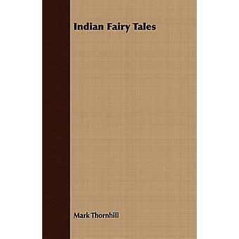 Indian Fairy Tales by Thornhill & Mark