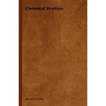 Chemical Warfare by Fries & Amos A