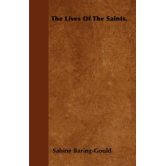The Lives Of The Saints. by BaringGould & Sabine