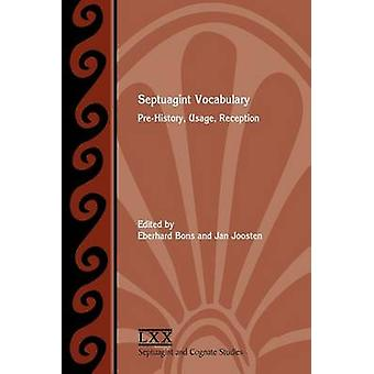 Septuagint Vocabulary PreHistory Usage Reception by Bons & Eberhard