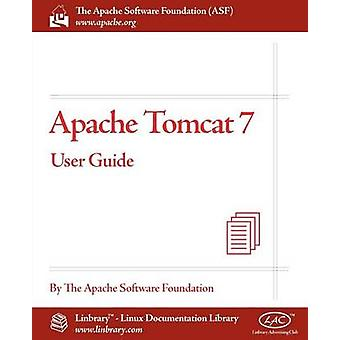 Apache Tomcat 7 User Guide by Apache Software Foundation
