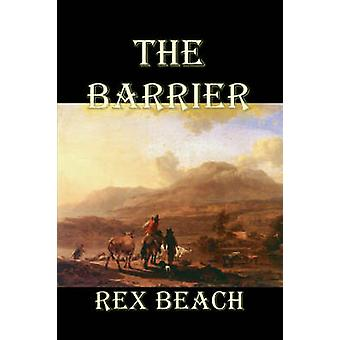 The Barrier by Rex Beach Fiction Westerns Historical by Beach & Rex