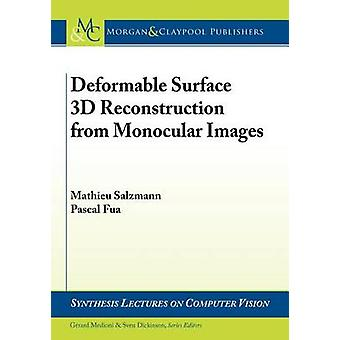 Deformable Surface 3D Reconstruction from Monocular Images by Salzmann & Mathieu