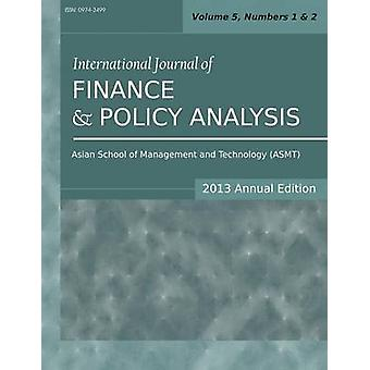 International Journal of Finance and Policy Analysis 2013 Annual Edition Vol.5 Nos.1  2 by Sarkar & Siddhartha