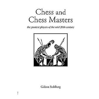 Chess and Chess Masters by Stahlberg & Gideon