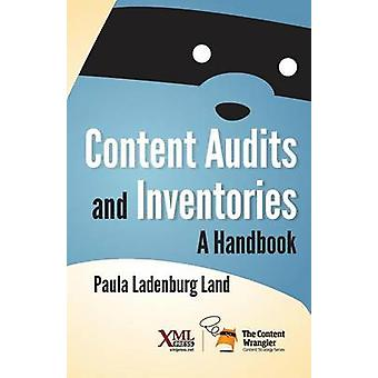 Content Audits and Inventories A Handbook by Land & Paula Ladenburg