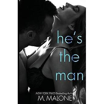 Hes the Man by Malone & M.