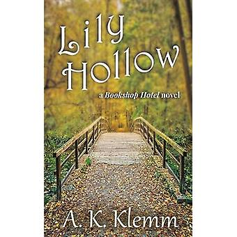 Lily Hollow by Klemm & A. K.