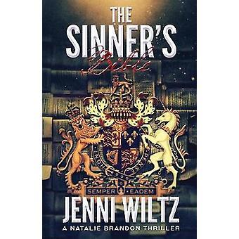 The Sinners Bible A Natalie Brandon Thriller by Wiltz & Jenni