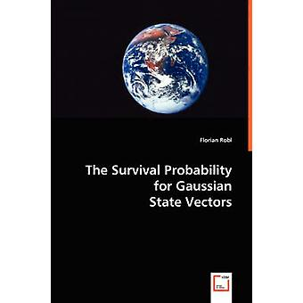 The Survival Probability for Gaussian State Vectors by Robl & Florian