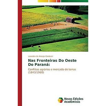 Nas Fronteiras Do Oeste Do Paran by de Arajo Crestani Leandro