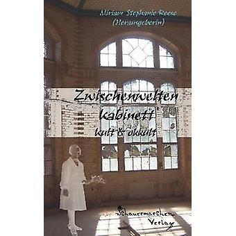 Zwischenwelten Kabinett by Reese & Miriam Stephanie