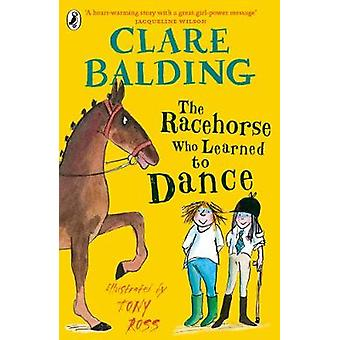 The Racehorse Who Learned to Dance by Clare Balding - 9780241336762 B