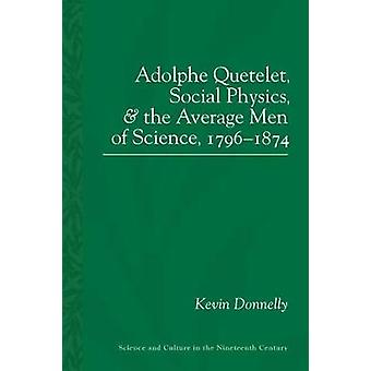 Adolphe Quetelet - Social Physics and the Average Men of Science - 17