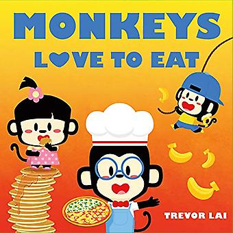 Monkeys Love to Eat by Trevor Lai - 9781250085443 Book