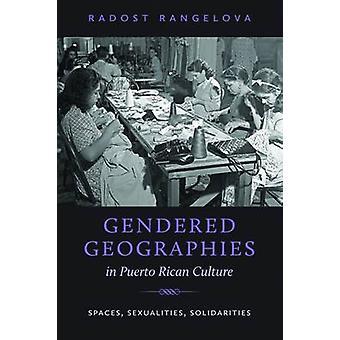 Gendered Geographies in Puerto Ricaanse cultuur - Spaces - Seksualiteit -