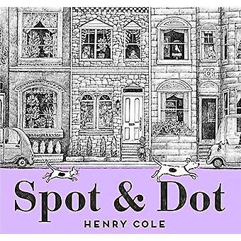 Spot & Dot by Henry Cole - 9781534425552 Book