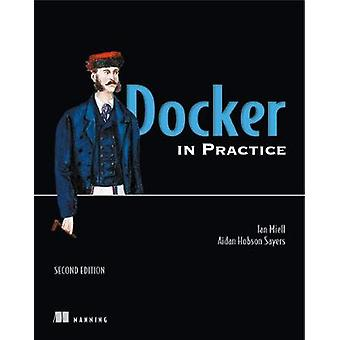 Docker in Practice - Second Edition by Ian Miell - 9781617294808 Book
