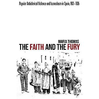 The Faith and the Fury - Popular Anticlerical Violence & Iconoclasm in