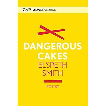 Dangerous Cakes by Elspeth Smith - 9781908998057 Book