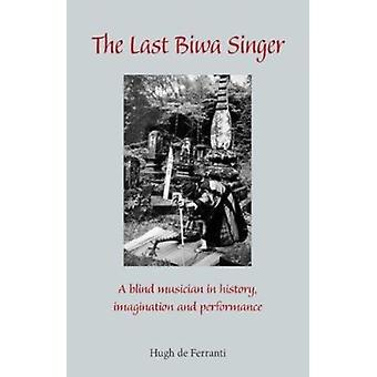 The Last Biwa Singer - A Blind Musician in History - Imagination and P