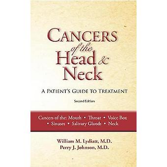 Cancers of the Head and Neck - From Diagnosis to Treatment by Perry Jo