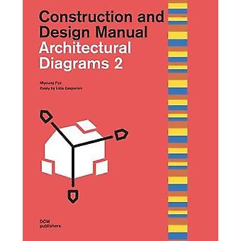 Architectural Diagrams 2 - Construction and Design Manual by Miyoung P