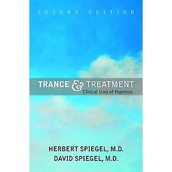 Trance and Treatment - Clinical Uses of Hypnosis (2nd Revised edition)