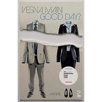 Good Day? by Vesna Main - 9781784631918 Book