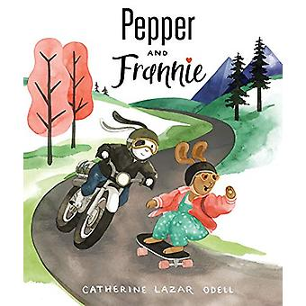 Pepper and Frannie by Catherine Lazar Odell - 9781624146602 Book