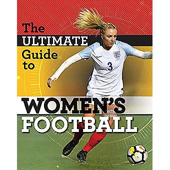 The Ultimate Guide to Women's Football by Yvonne Thorpe - 97815263067