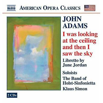 J. Adams - John Adams: I Was Looking at the Ceiling and Then I Saw the Sky [CD] USA import