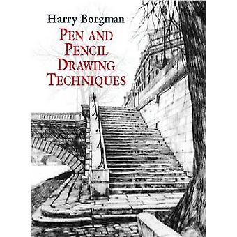 Pen and Pencil Drawing Techniques by Borgman & Harry