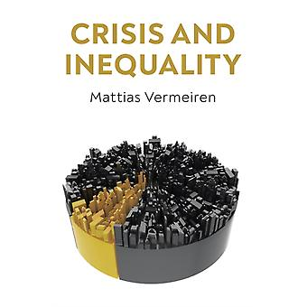 Crisis and Inequality  The Political Economy of Advanced Capitalism by Mattias Vermeiren
