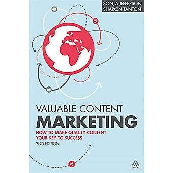 Valuable Content Marketing - How to Make Quality Content Your Key to S