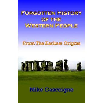 Forgotten History of the Western People - From the Earliest Origins by