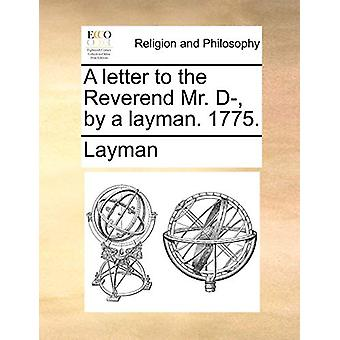 A Letter to the Reverend Mr. D- - by a Layman. 1775 by Layman - 97811