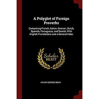 A Polyglot of Foreign Proverbs - Comprising French - Italian - German
