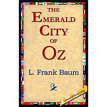 The Emerald City of Oz by L Frank Baum - 9781421804644 Book