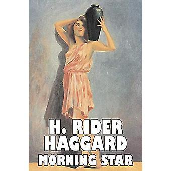 Morning Star by H. Rider Haggard - Fiction - Fantasy - Historical - A