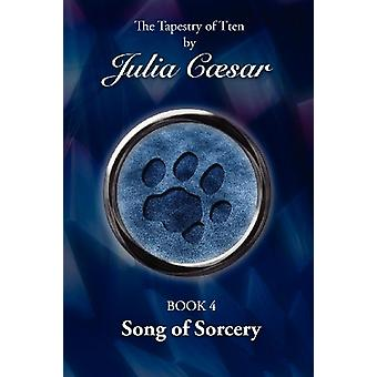 Song of Sorcery by Julia Caesar - 9781845495060 Book