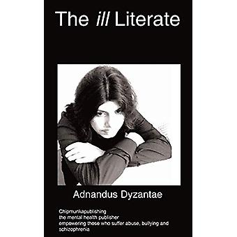 THE Ill Literate by Adnandus Dyzantae - 9781847477323 Book