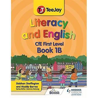 TeeJay Geletterdheid en Engels CfE First Level Book 1B