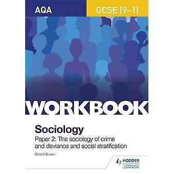 AQA GCSE (9 - 1) Sociologie werkmap papier 2: de sociologie van misdaad en deviantie en sociale stratificatie