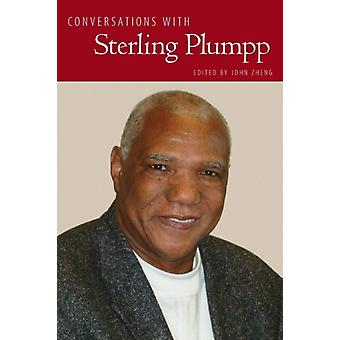 Conversations with Sterling Plumpp by Edited by John Zheng