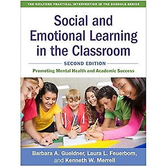 Social and Emotional Learning in the Classroom by Kenneth W. Merrell