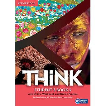 Think Level 5 Students Book with Online Workbook and Online Practice by Herbert Puchta & Jeff Stranks & Peter Lewis Jones