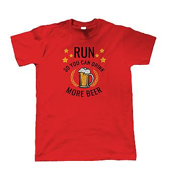 Run So You Can Drink More Beer, Mens T Shirt - Funny Running Drinking Gift Him